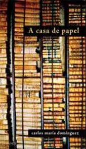 A Casa de Papel de Carlos Maria Dominguez