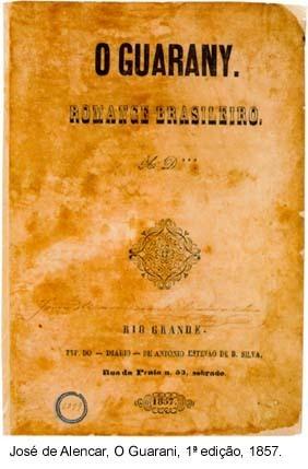 O guarani, 1a edição, 1857