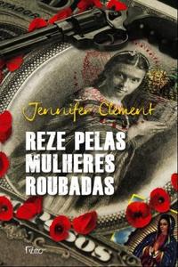 Reze-Pelas-Mulheres-Roubadas-Jennifer-Clement-Livro-Capa